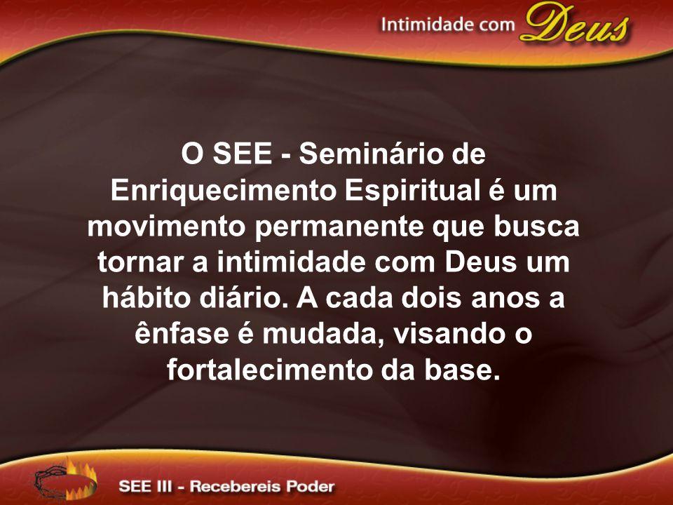 O SEE - Seminário de Enriquecimento Espiritual é um movimento permanente que busca tornar a intimidade com Deus um hábito diário.