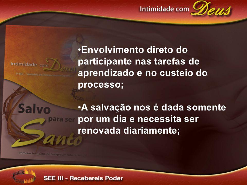 Envolvimento direto do participante nas tarefas de aprendizado e no custeio do processo;
