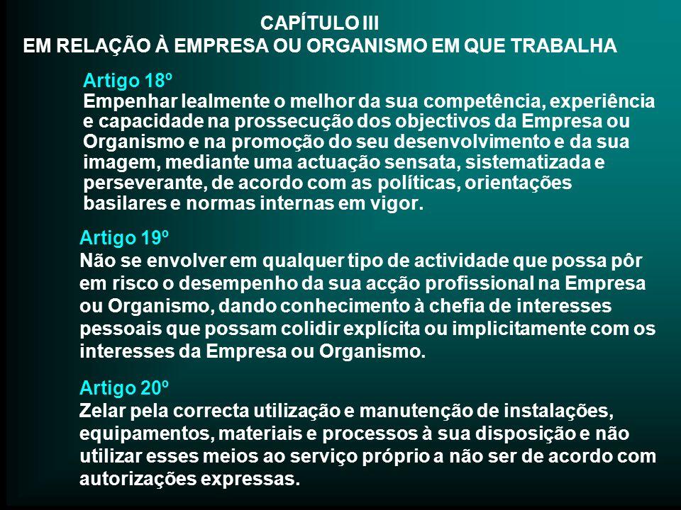 CAPÍTULO III EM RELAÇÃO À EMPRESA OU ORGANISMO EM QUE TRABALHA