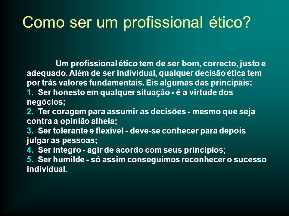 Como ser um profissional ético