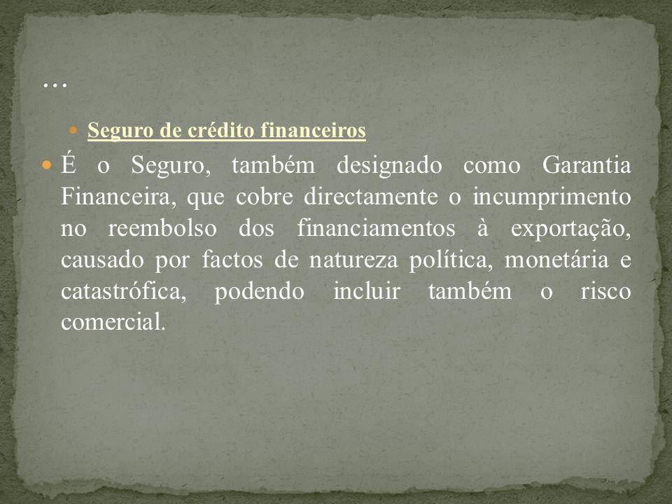 … Seguro de crédito financeiros.