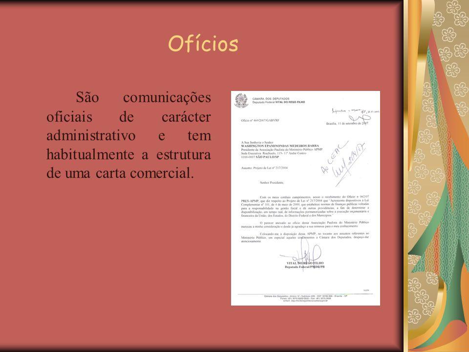 Ofícios São comunicações oficiais de carácter administrativo e tem habitualmente a estrutura de uma carta comercial.