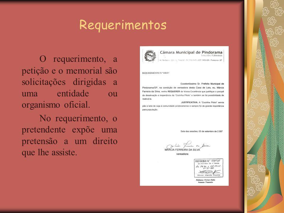 Requerimentos O requerimento, a petição e o memorial são solicitações dirigidas a uma entidade ou organismo oficial.
