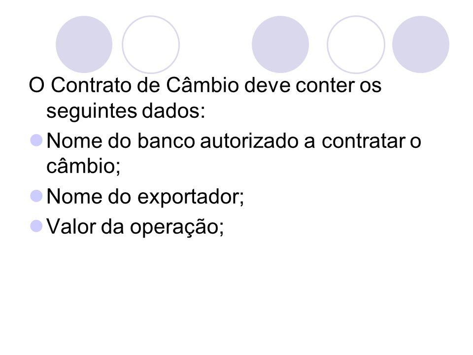 O Contrato de Câmbio deve conter os seguintes dados: