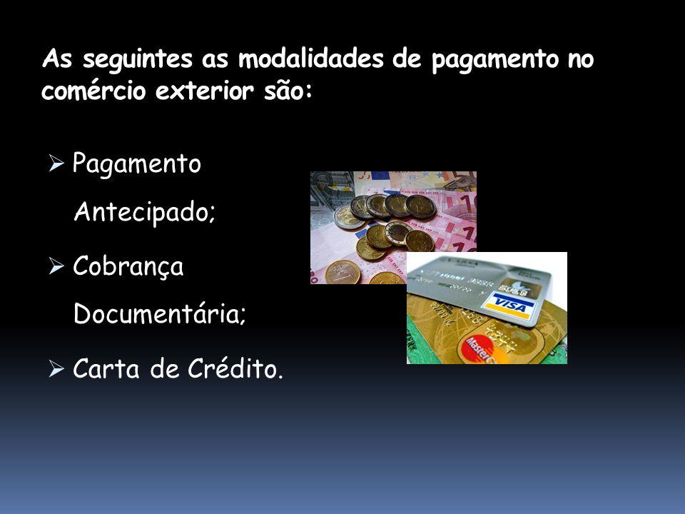 As seguintes as modalidades de pagamento no comércio exterior são: