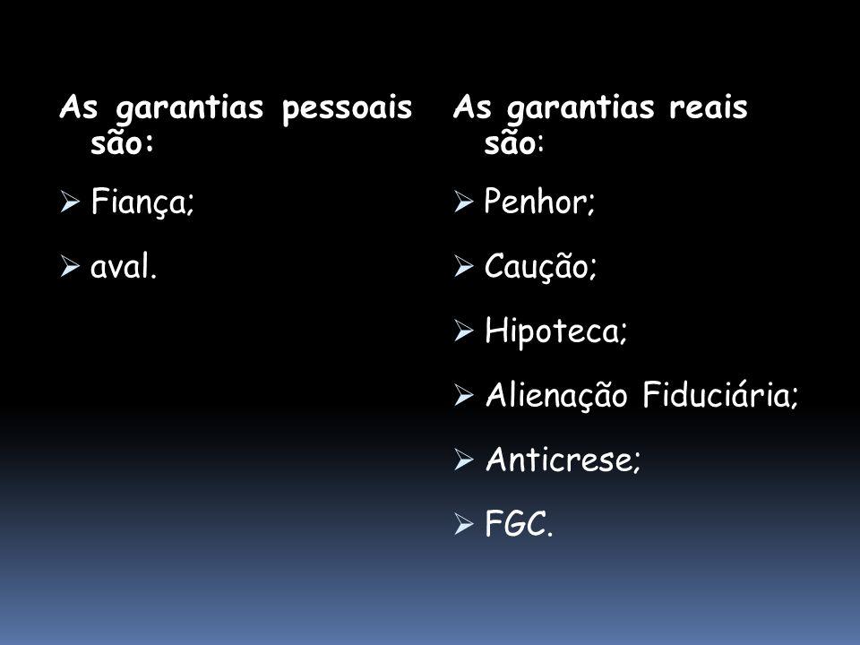 As garantias pessoais são: