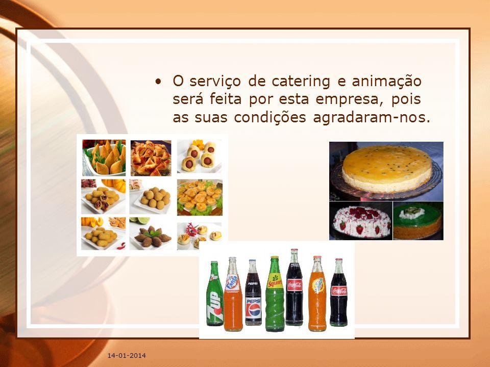 O serviço de catering e animação será feita por esta empresa, pois as suas condições agradaram-nos.