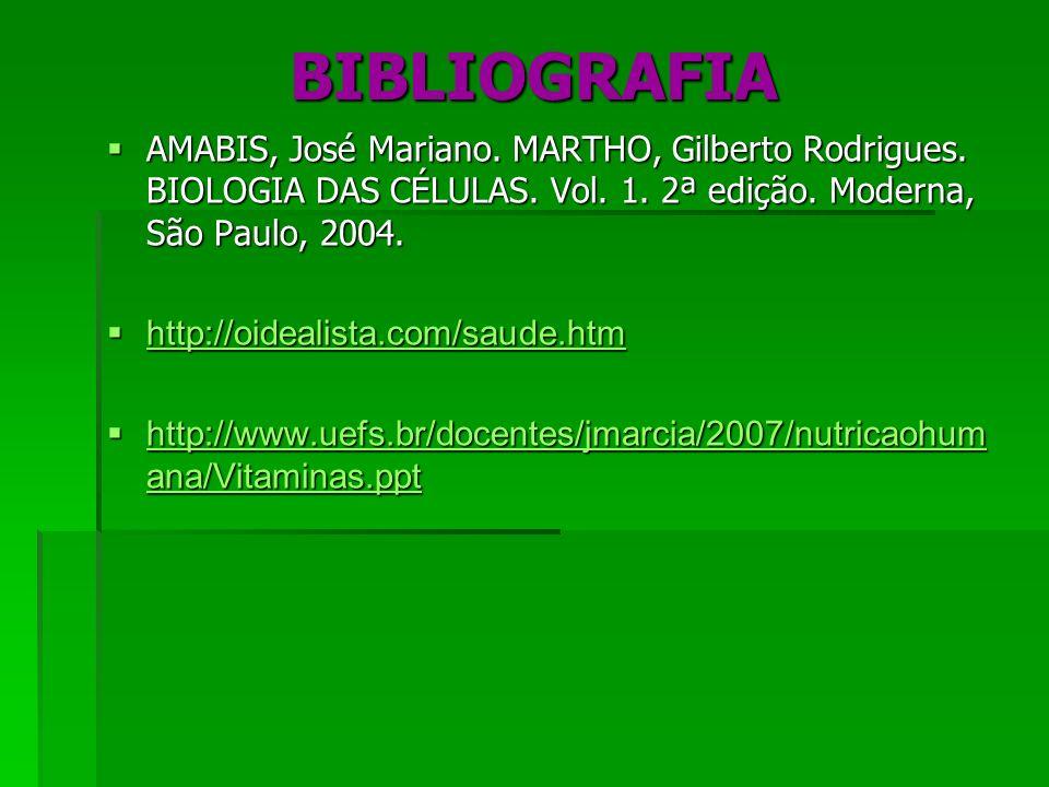 BIBLIOGRAFIA AMABIS, José Mariano. MARTHO, Gilberto Rodrigues. BIOLOGIA DAS CÉLULAS. Vol. 1. 2ª edição. Moderna, São Paulo, 2004.