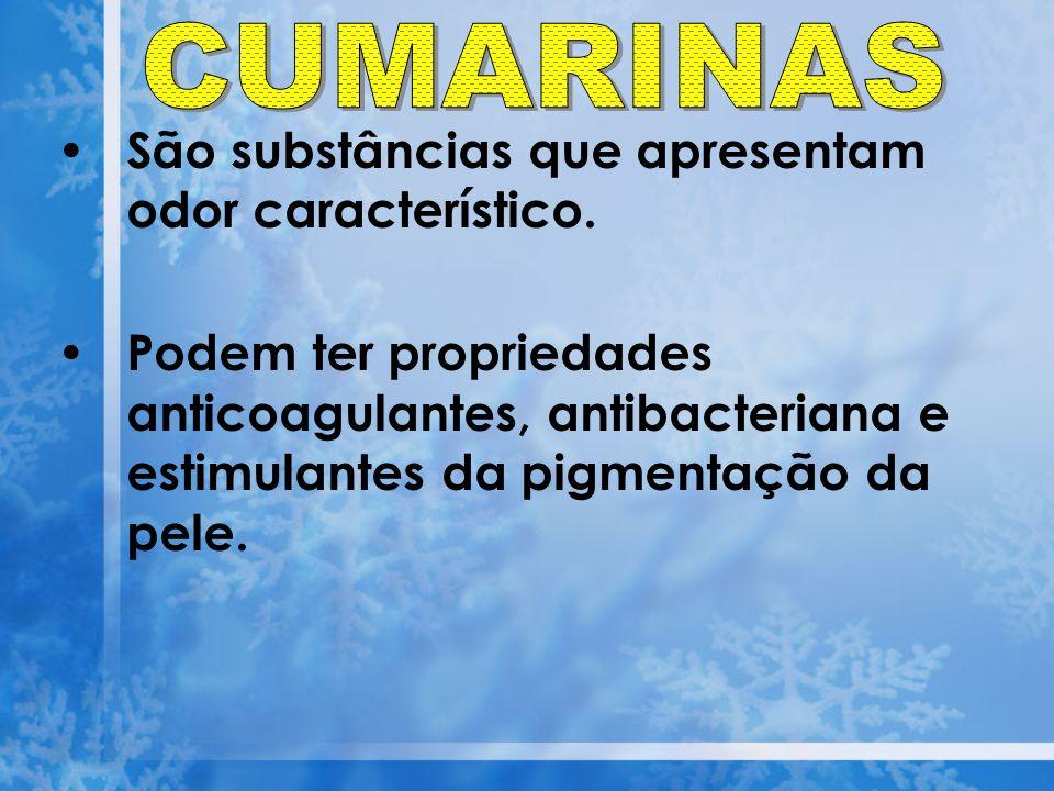 CUMARINAS São substâncias que apresentam odor característico.