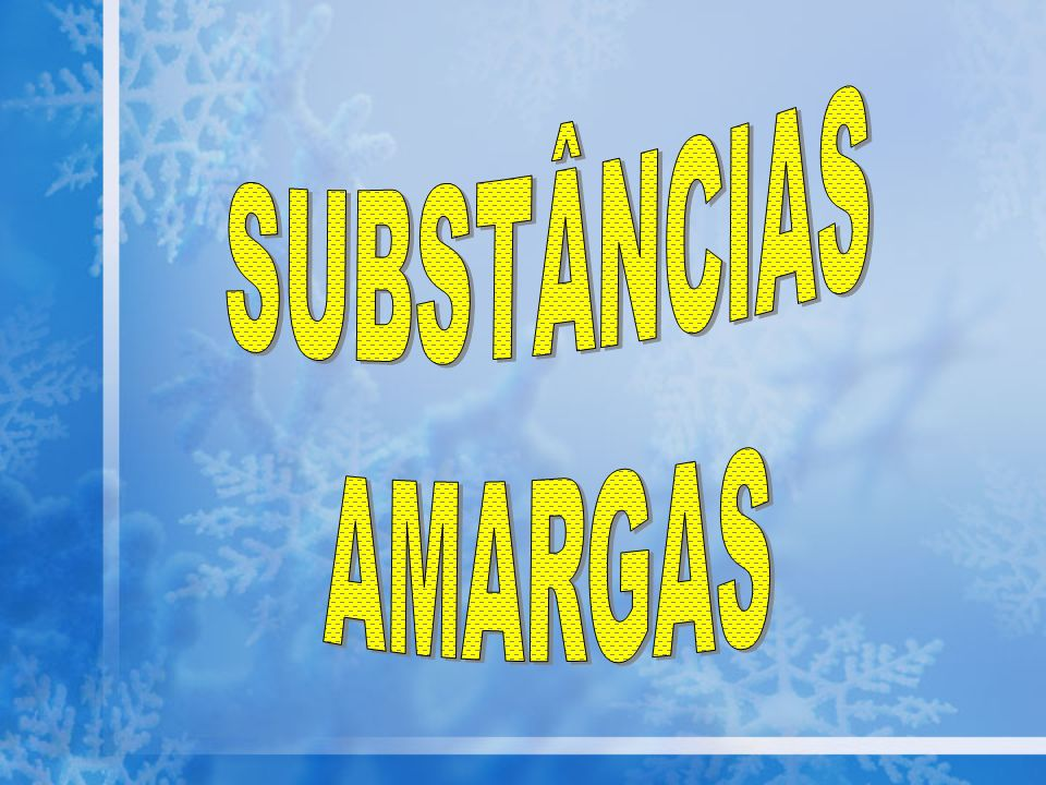 SUBSTÂNCIAS AMARGAS
