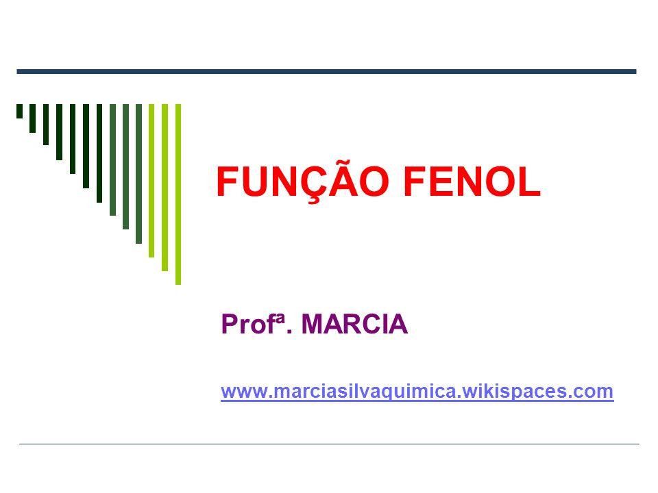 Profª. MARCIA www.marciasilvaquimica.wikispaces.com