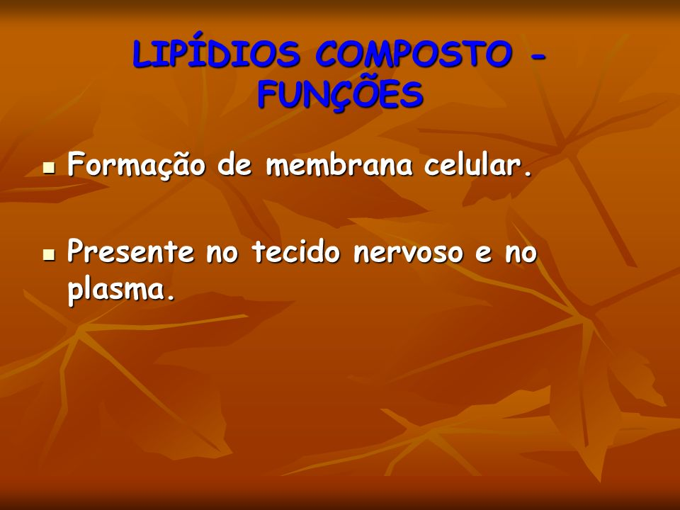 LIPÍDIOS COMPOSTO - FUNÇÕES