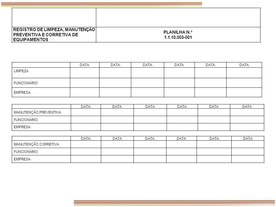 REGISTRO DE LIMPEZA, MANUTENÇÃO PREVENTIVA E CORRETIVA DE EQUIPAMENTOS