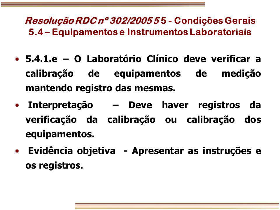 Resolução RDC nº 302/2005 5 5 - Condições Gerais 5