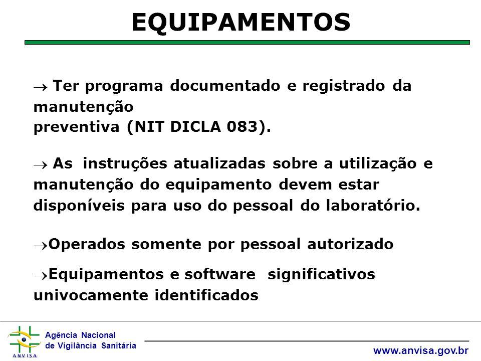 EQUIPAMENTOS  Ter programa documentado e registrado da manutenção
