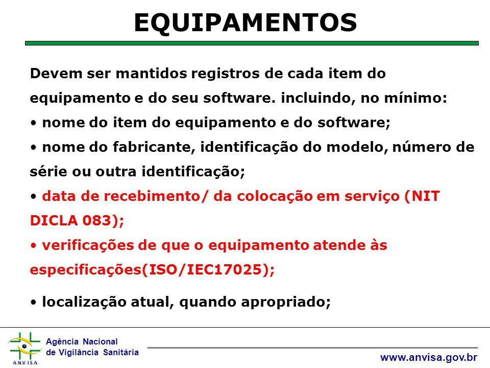 EQUIPAMENTOS Devem ser mantidos registros de cada item do equipamento e do seu software. incluindo, no mínimo: