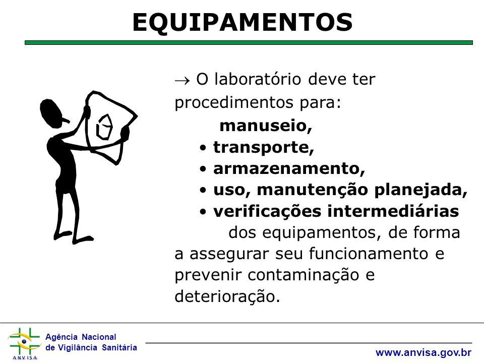 EQUIPAMENTOS  O laboratório deve ter procedimentos para: manuseio,