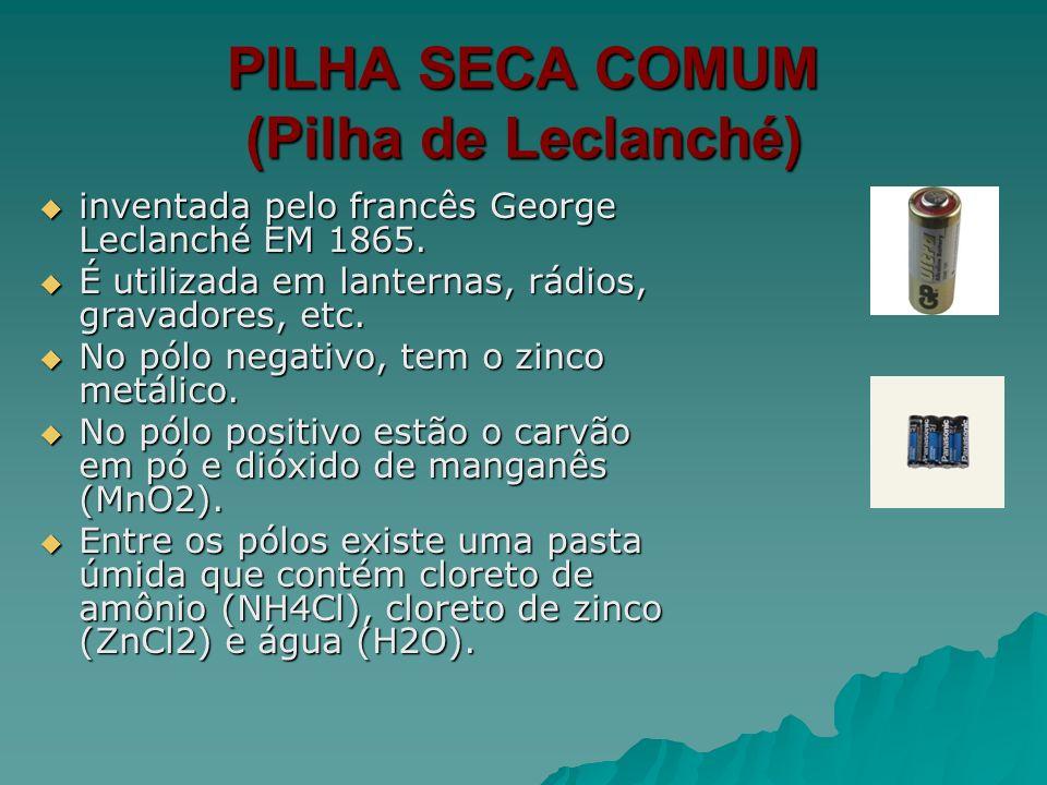 PILHA SECA COMUM (Pilha de Leclanché)