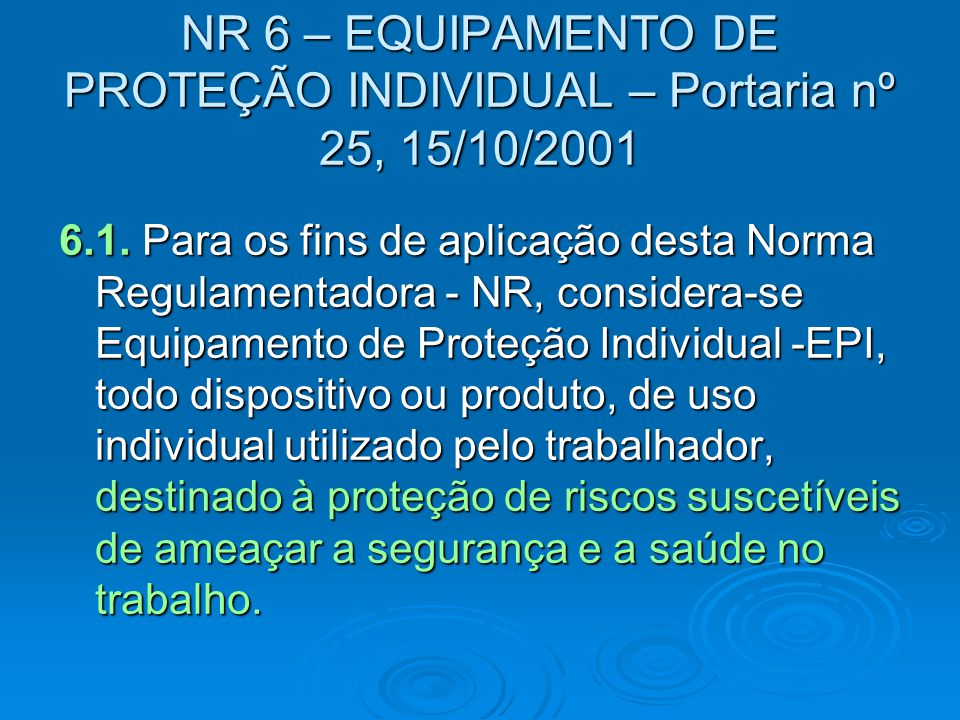 NR 6 – EQUIPAMENTO DE PROTEÇÃO INDIVIDUAL – Portaria nº 25, 15/10/2001