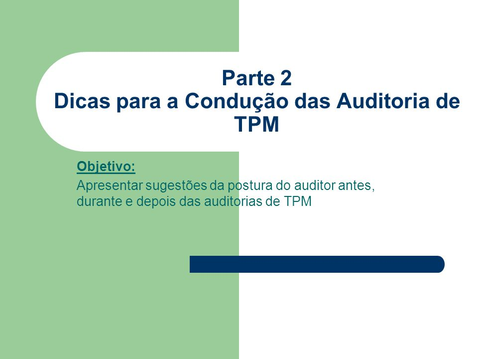 Parte 2 Dicas para a Condução das Auditoria de TPM