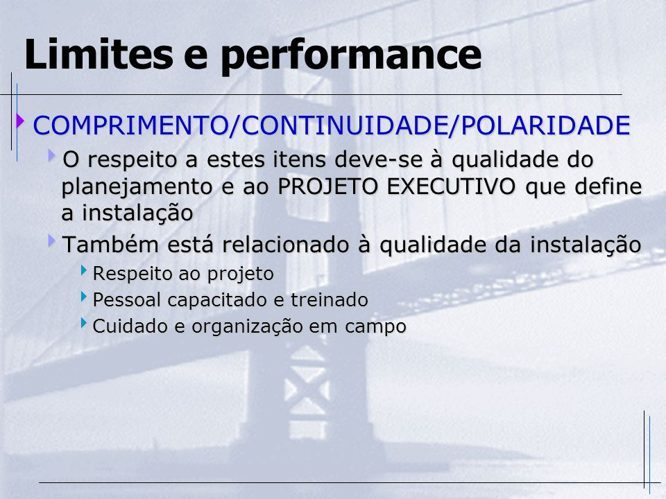 Limites e performance COMPRIMENTO/CONTINUIDADE/POLARIDADE