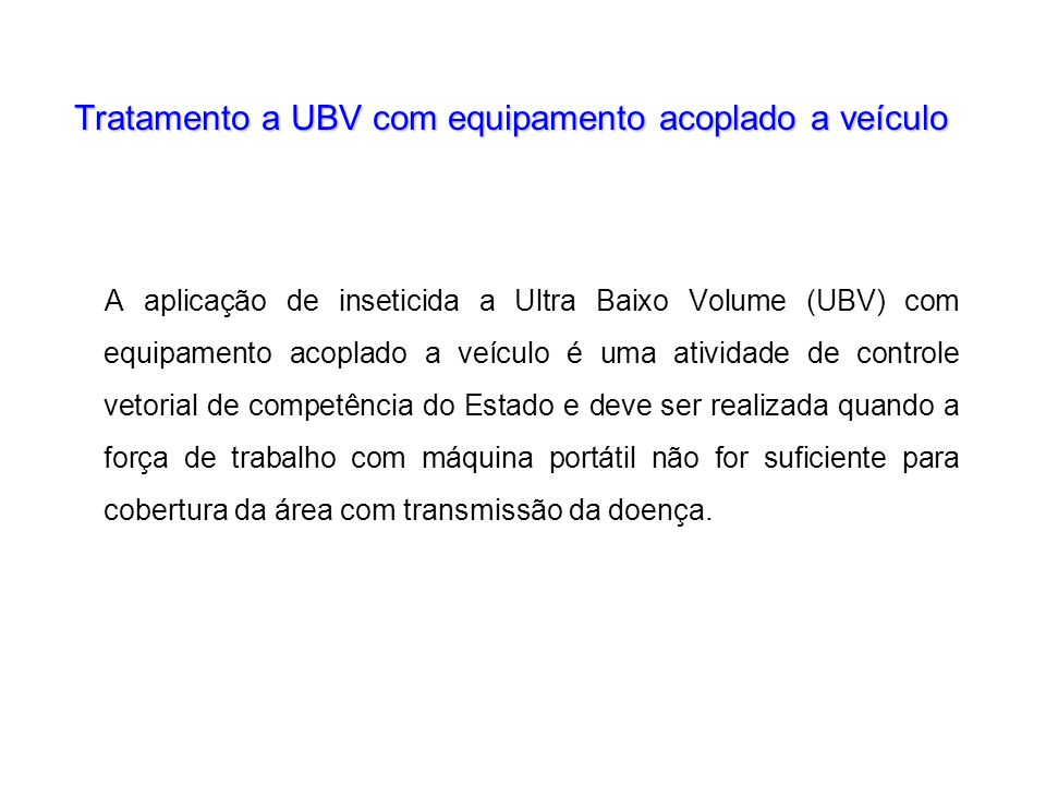 Tratamento a UBV com equipamento acoplado a veículo