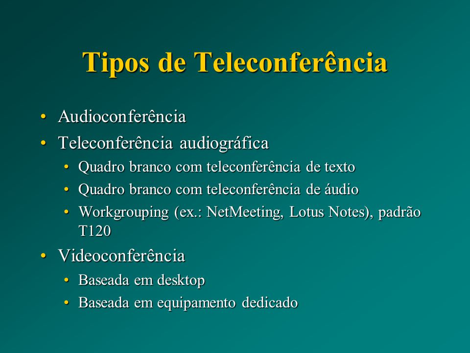 Tipos de Teleconferência