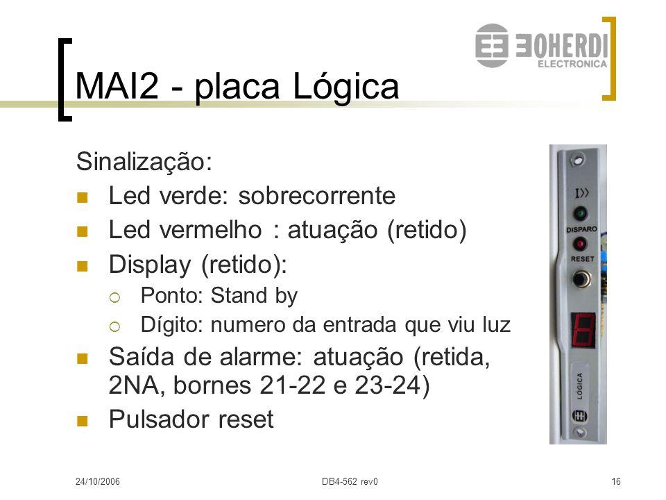 MAI2 - placa Lógica Sinalização: Led verde: sobrecorrente
