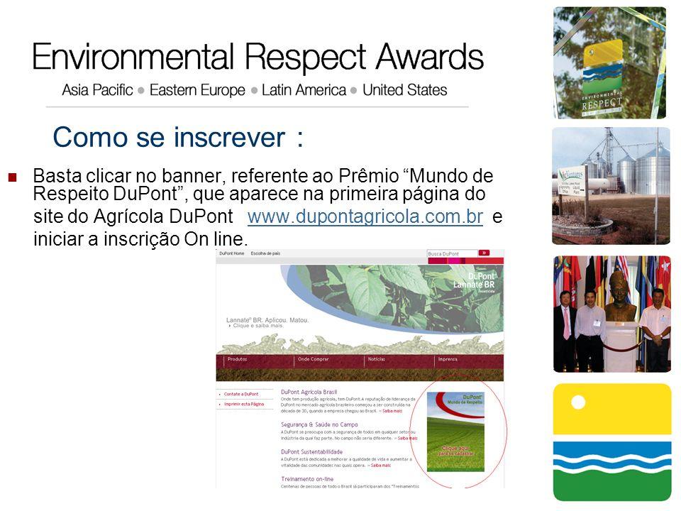 Como se inscrever : Basta clicar no banner, referente ao Prêmio Mundo de Respeito DuPont , que aparece na primeira página do.