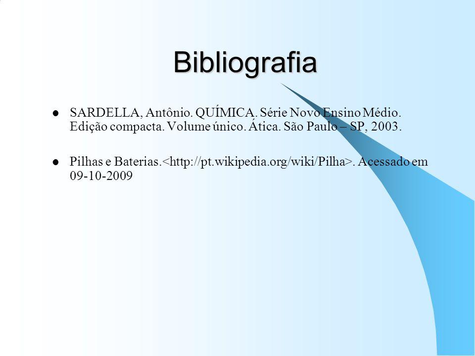 BibliografiaSARDELLA, Antônio. QUÍMICA. Série Novo Ensino Médio. Edição compacta. Volume único. Ática. São Paulo – SP, 2003.