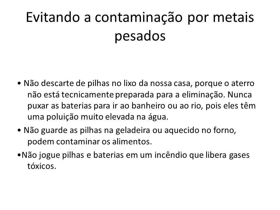 Evitando a contaminação por metais pesados