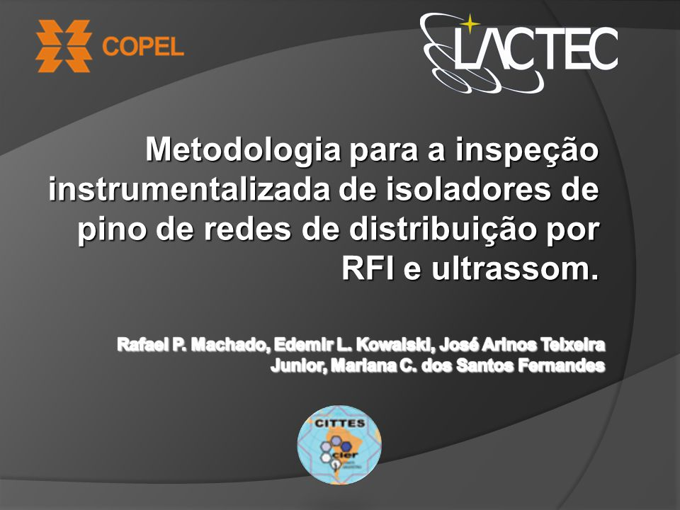 Metodologia para a inspeção instrumentalizada de isoladores de pino de redes de distribuição por RFI e ultrassom.