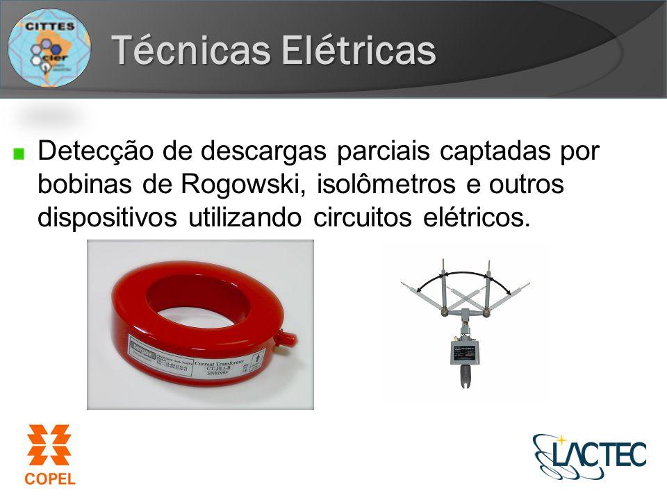 Técnicas Elétricas Detecção de descargas parciais captadas por bobinas de Rogowski, isolômetros e outros dispositivos utilizando circuitos elétricos.