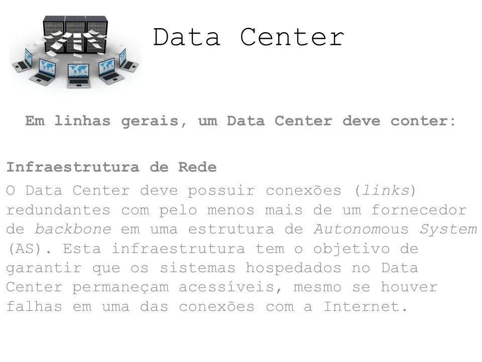 Em linhas gerais, um Data Center deve conter: