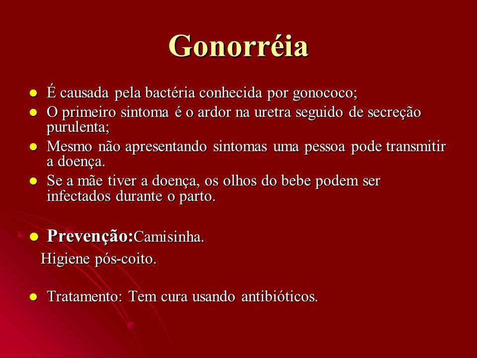 Gonorréia Prevenção:Camisinha.