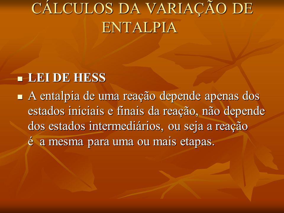 CÁLCULOS DA VARIAÇÃO DE ENTALPIA