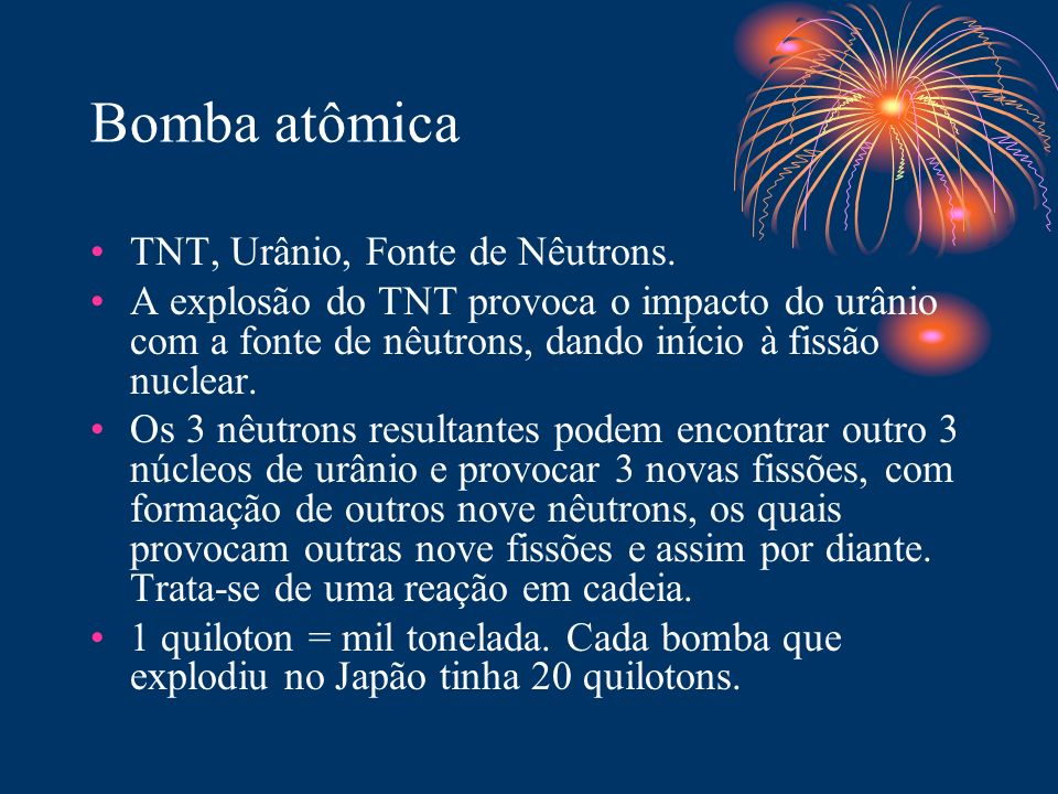 Bomba atômica TNT, Urânio, Fonte de Nêutrons.