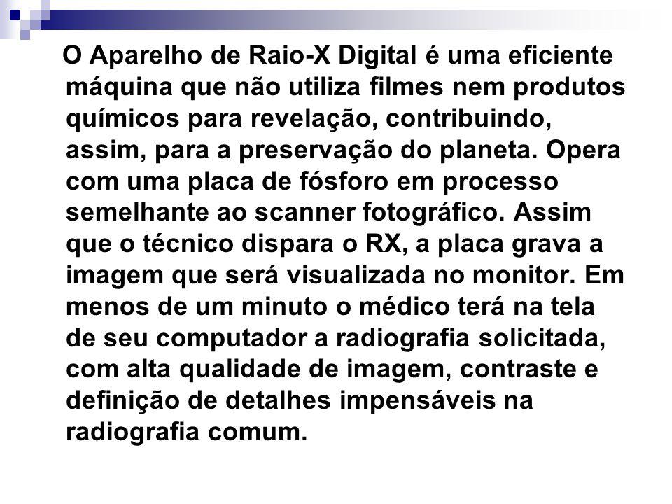 O Aparelho de Raio-X Digital é uma eficiente máquina que não utiliza filmes nem produtos químicos para revelação, contribuindo, assim, para a preservação do planeta.