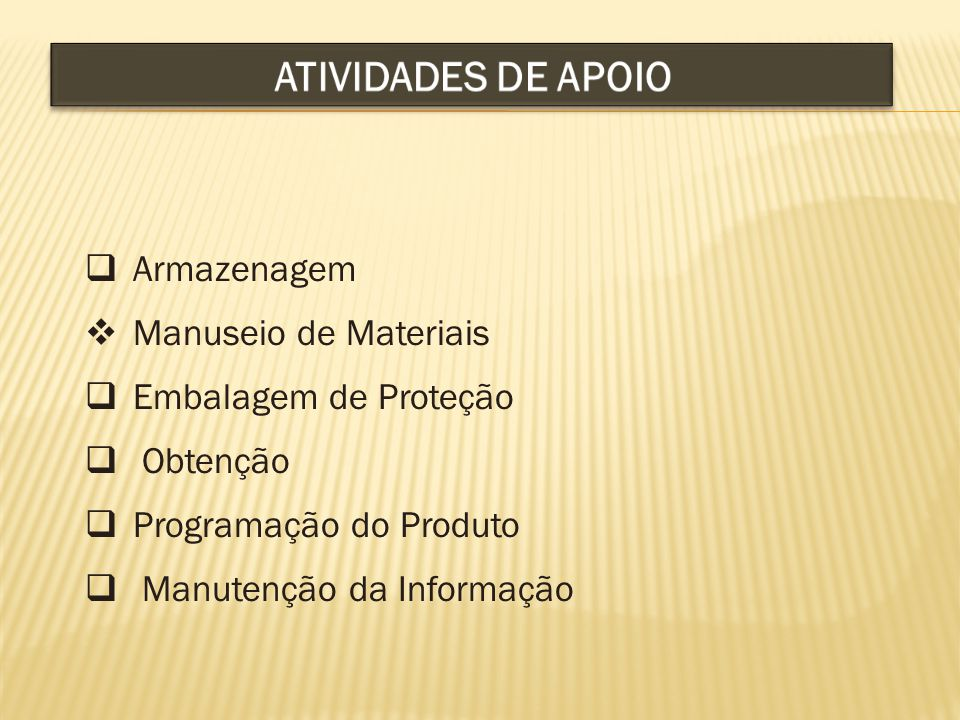 ATIVIDADES DE APOIO Armazenagem Manuseio de Materiais