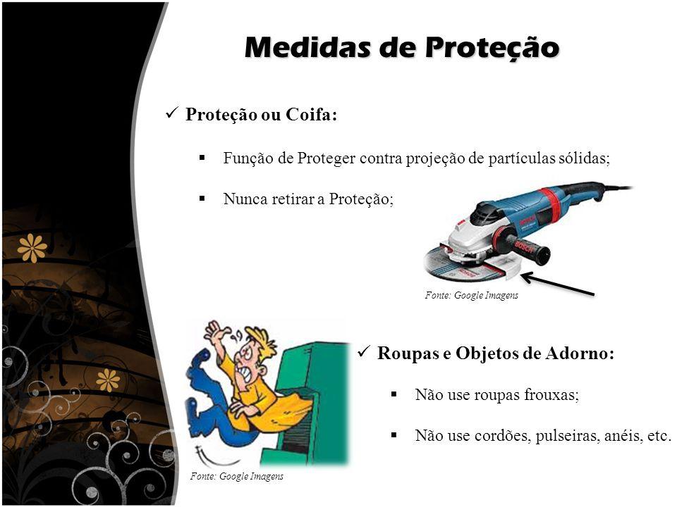 Medidas de Proteção Proteção ou Coifa: Roupas e Objetos de Adorno: