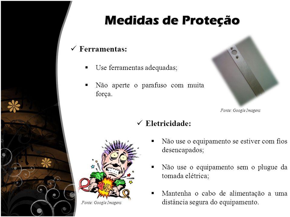 Medidas de Proteção Ferramentas: Eletricidade: