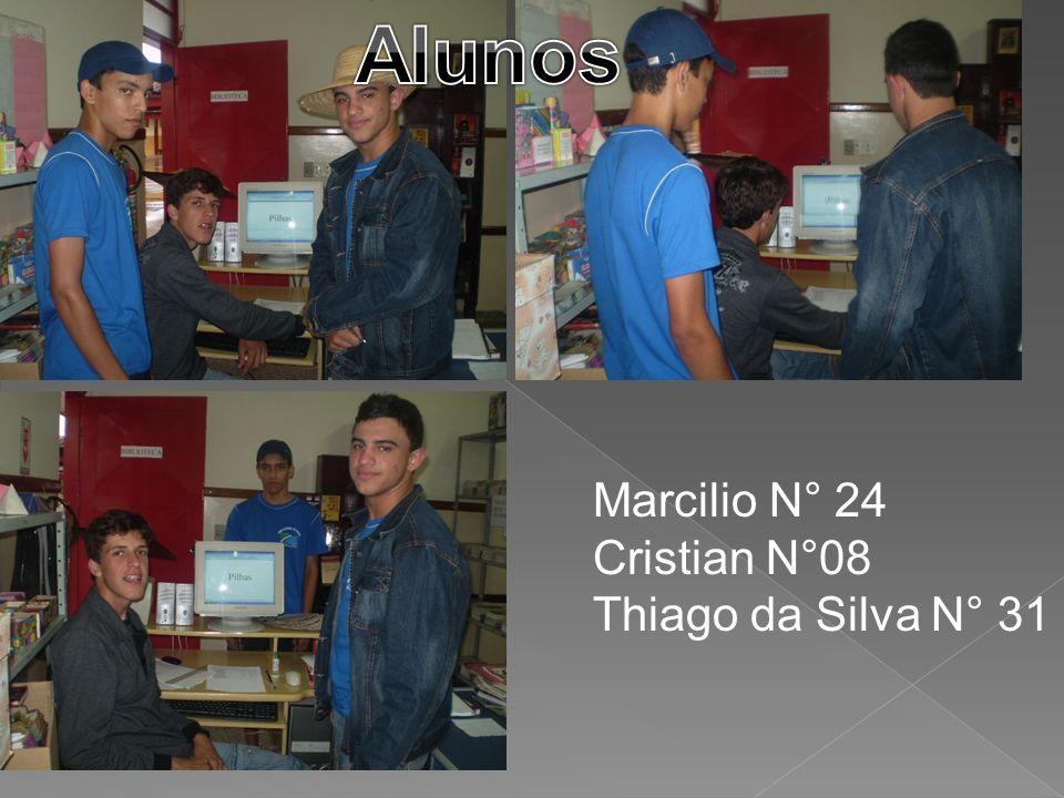 Alunos Marcilio N° 24 Cristian N°08 Thiago da Silva N° 31