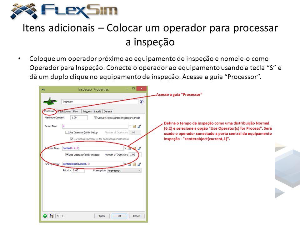 Itens adicionais – Colocar um operador para processar a inspeção