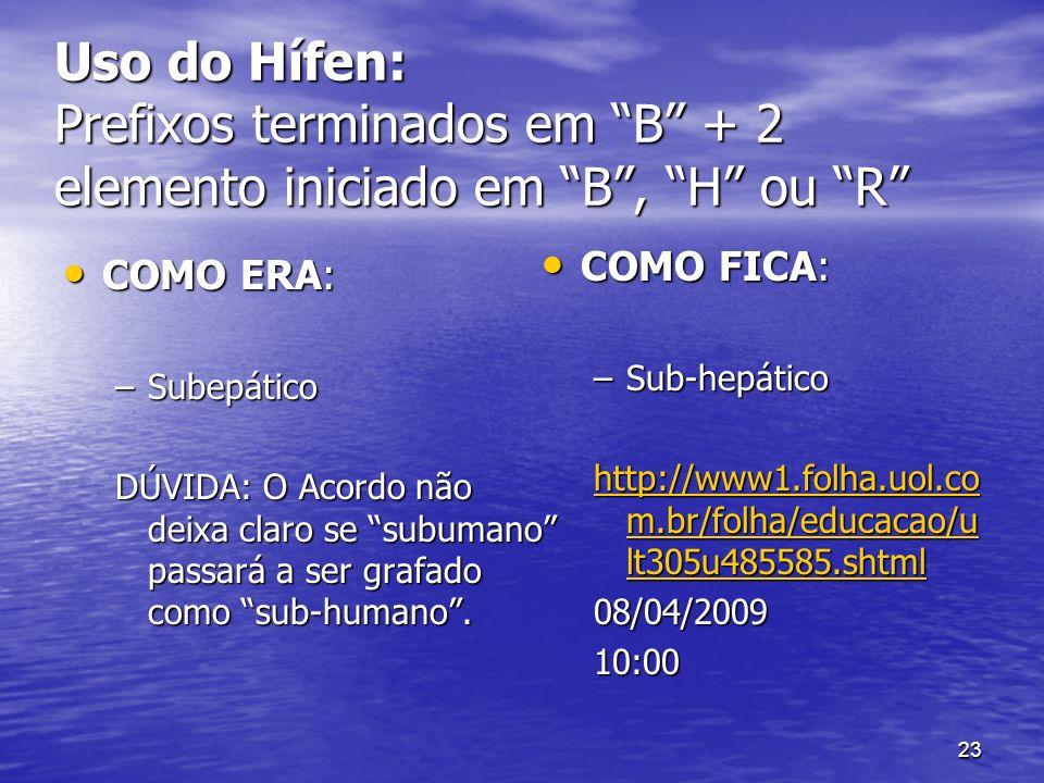 Uso do Hífen: Prefixos terminados em B + 2 elemento iniciado em B , H ou R