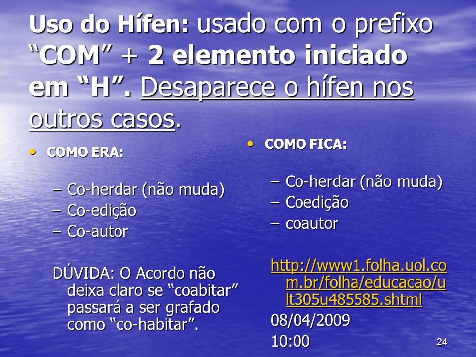 Uso do Hífen: usado com o prefixo COM + 2 elemento iniciado em H