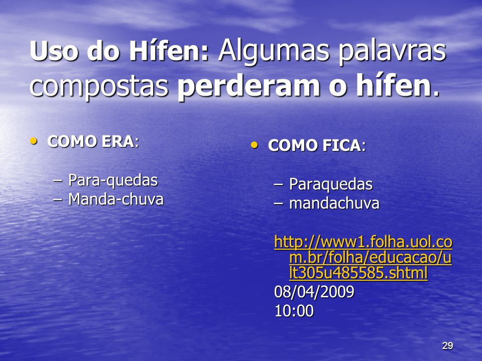 Uso do Hífen: Algumas palavras compostas perderam o hífen.