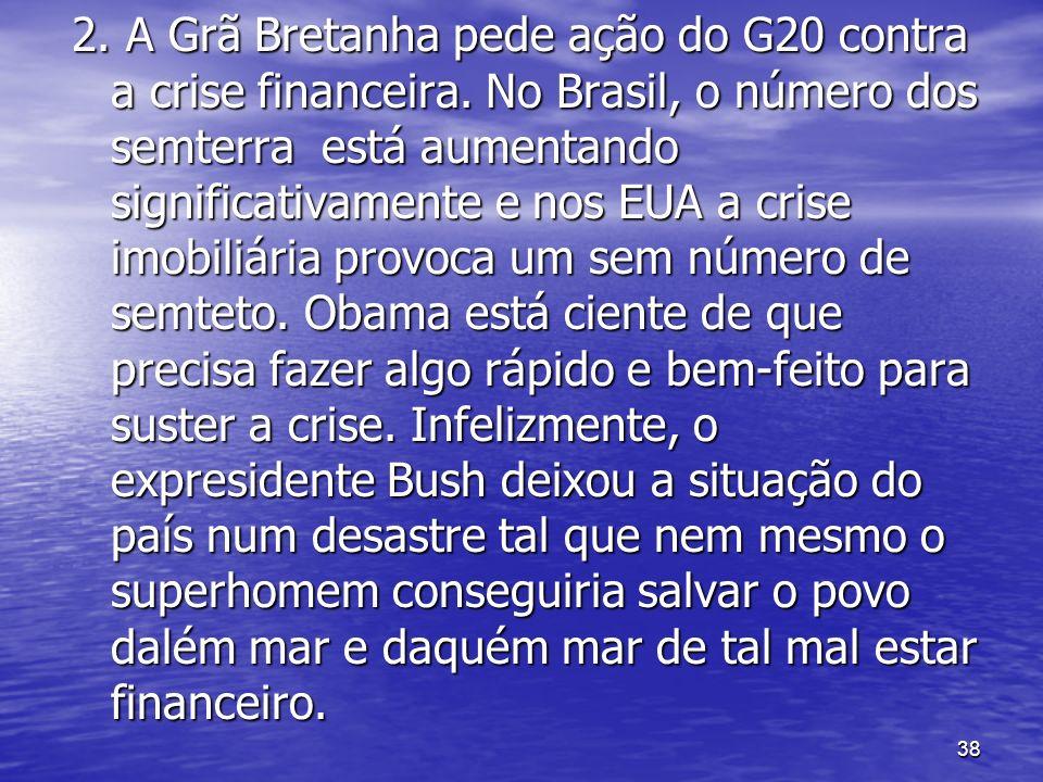 2. A Grã Bretanha pede ação do G20 contra a crise financeira