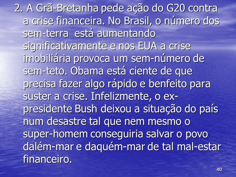 2. A Grã-Bretanha pede ação do G20 contra a crise financeira
