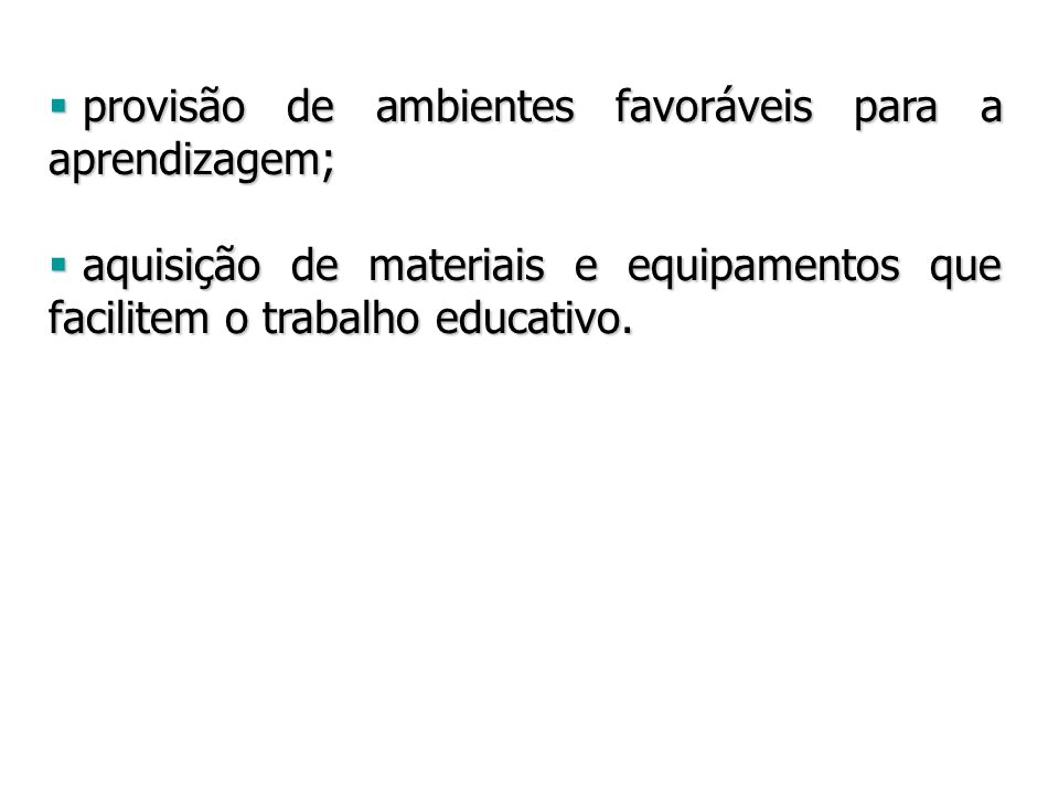 provisão de ambientes favoráveis para a aprendizagem;