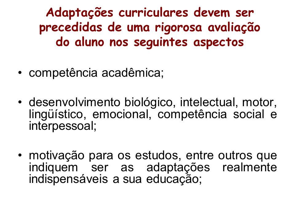 Adaptações curriculares devem ser precedidas de uma rigorosa avaliação do aluno nos seguintes aspectos